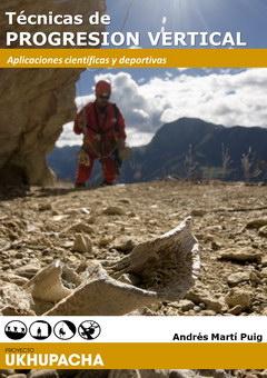 Técnicas de progresión vertical. Aplicaciones científicas y deportivas | Andrés Martí Puig